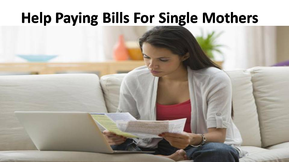 Gov Help Paying Bills For Single Mothers