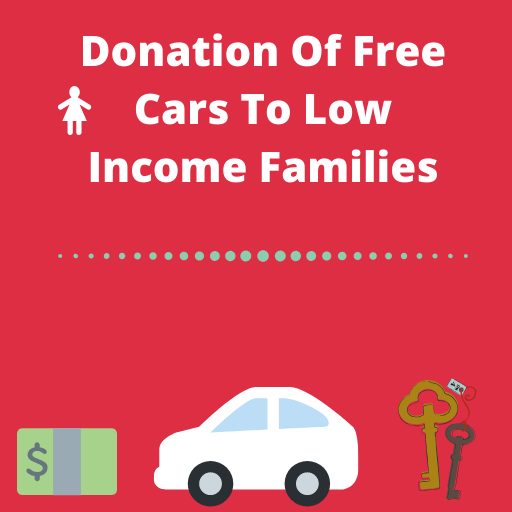 Donation of free cars to low income families